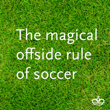 The Magical offside rule of soccer